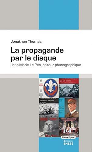 La propagande par le disque : Jean-Marie Le Pen, éditeur phonographique