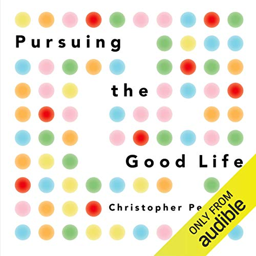 Pursuing the Good Life audiobook cover art