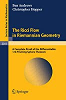 The Ricci Flow in Riemannian Geometry: A Complete Proof of the Differentiable 1/4-Pinching Sphere Theorem (Lecture Notes in Mathematics)