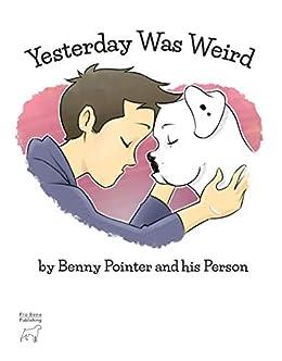 Yesterday Was Weird (English Edition) por [Benny Pointer, Benny's person, John Pointer]