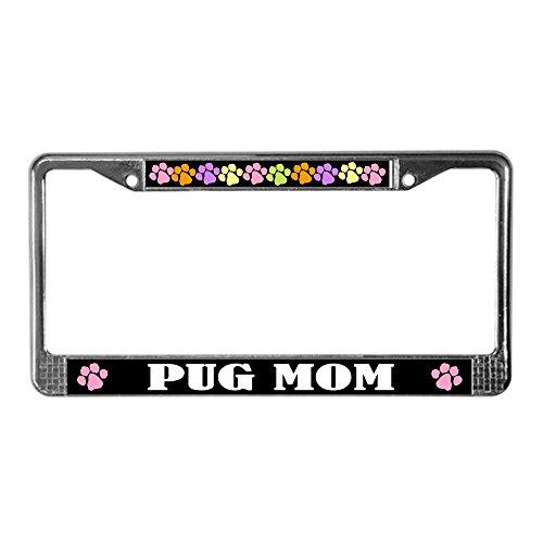 CafePress Cute Pug Mom License Plate Frame Chrome License Plate Frame, License Tag Holder