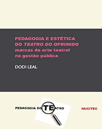 Pedagogia e estética do teatro do oprimido: Marcas da arte teatral na gestão pública