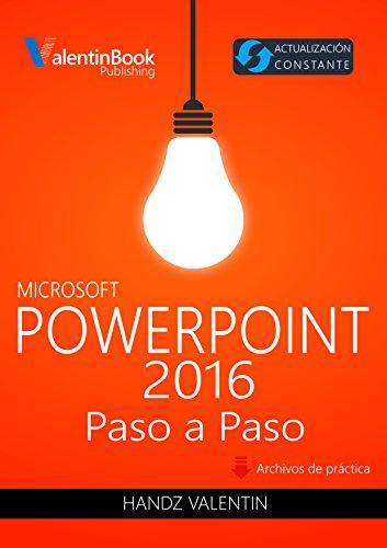 PowerPoint 2016 Paso a Paso: Actualización Constante (MOBI + EPUB + PDF)