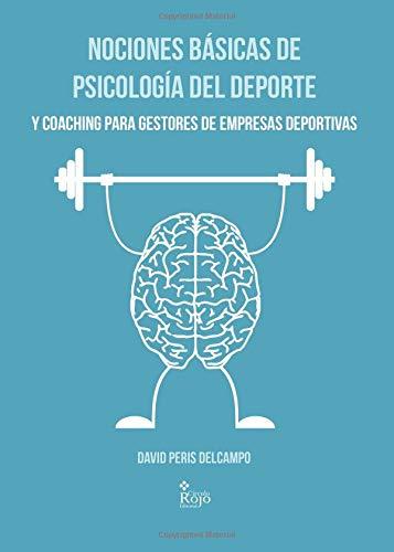 Nociones básicas de Psicología del Deporte y Coaching para Gestores de Empresas Deportivas