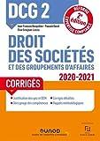 DCG 2 Droit des sociétés et des groupements d'affaires - Corrigés - 2020-2021 - Réforme Expertise comptable (2020-2021)