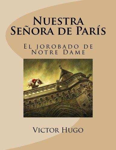 Nuestra Señora de Paris: El Jorobado de Notre Dame (Spanish Edition)