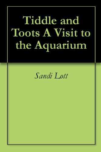 Tiddle and Toots A Visit to the Aquarium (English Edition)
