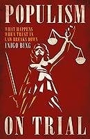 Populism On Trial: What Happens When Trust in Law Breaks Down