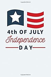 4th of July Independence Day: Happy 4th of July Notebook  Funny Fourth of July Gift  Great Gifts Ideas For Men Women  A No...