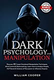Dark Psychology and Manipulation: Discover 40 Covert Emotional Manipulation Techniques, Mind Control & Brainwashing. Learn How to Analyze People, NLP ... Intelligence, Hypnosis, Subliminal Influence)