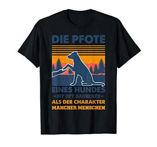 HUNDE LOVER DESIGN   DOG SPRUCH   DIE PFOTE EINES HUNDES T-Shirt