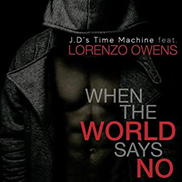 When the World Says No (feat. Lorenzo Owens)