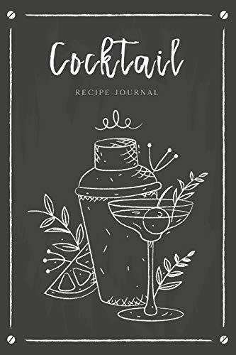 Cocktail Recipe Journal: Record Favorite Recipes Ingredients Organizer Drinks Rating Tasting Journal