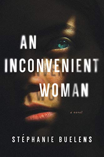 Compare Textbook Prices for An Inconvenient Woman: A Novel Illustrated Edition ISBN 9781613161906 by Buelens, Stéphanie