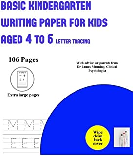 Basic Kindergarten Writing Paper for Kids Aged 4 to 6 (letter tracing): Over 100 basic handwriting practice sheets for chi...