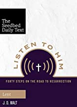 Listen to Him: Forty Steps on the Road to Resurrection