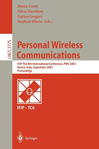 Personal Wireless Communications: IFIP-TC6 8th International Conference, PWC 2003, Venice, Italy, September 23-25, 2003, Proceedings: 2775 (Lecture Notes in Computer Science)