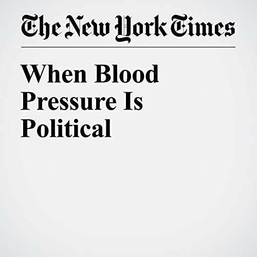 When Blood Pressure Is Political audiobook cover art