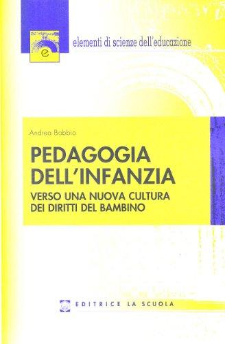 Pedagogia dell'infanzia. Verso una nuova cultura dei diritti del bambino