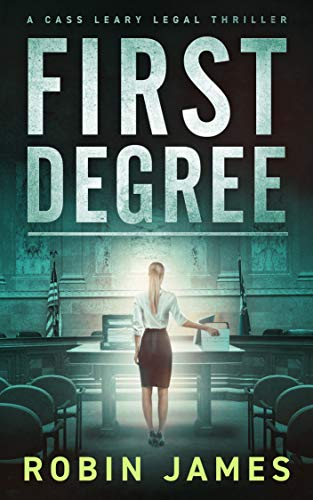 First Degree (Cass Leary Legal Thriller Series Book 7) (English Edition)