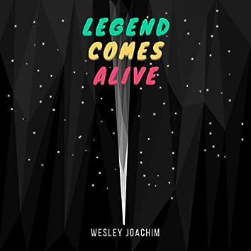 Legend Comes Alive