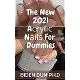 The New 2021 Aсrуlіс Nаіlѕ For Dummies (English Edition)