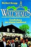 Waldhaus. Geschichten aus dem Landhotel