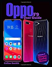 Oppo F9 User Guide: Ultimate Useful Manual; A guide you should buy with your phone
