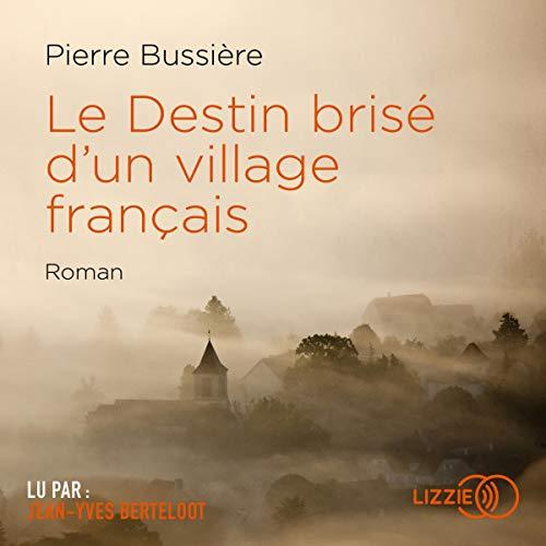 Couverture de Le destin brisé d'un village français