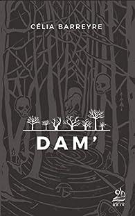 Dam' par Célia Barreyre