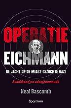 Operatie Eichmann: de jacht op de meest gezochte Nazi (Dutch Edition)