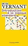 Introduction à la logique standard - Calcul des propositions, des prédicats et des relations