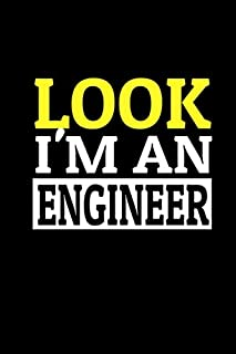 LOOK I'M AN ENGINEER: LINED NOTEBOOK GIFT, ( 100 PAGE, 6 X9 inch )
