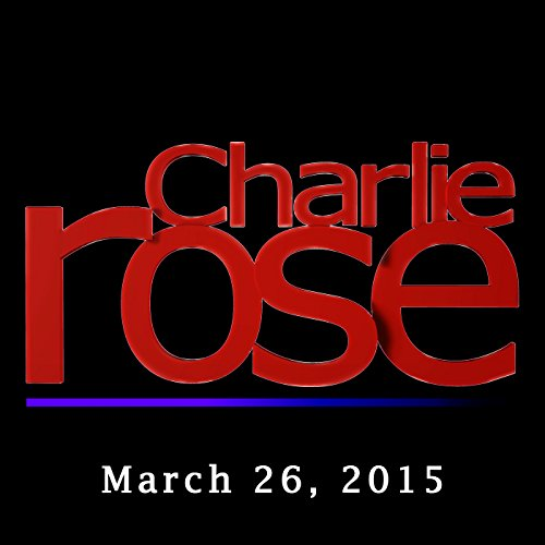 Charlie Rose: Bill Nighy and Tim Gunn, March 26, 2015 audiobook cover art