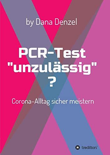 """PCR-Test """"unzulässig""""?: Corona-Alltag sicher meistern"""