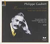 Philippe Gaubert: Complete Chamber Music with Flute & Piano by Laurent Wagschal