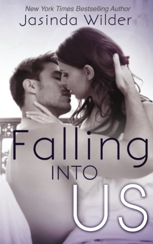 Falling Into Us by Jasinda Wilder (2013-06-21)