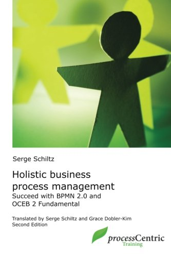 Holistic Business Process Management: Successful with BPMN 2.0 and OCEB 2 Fundamental (processCentric Training Edition, Band 3)