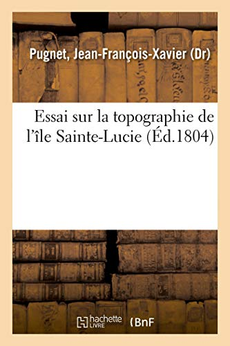 Essai sur la topographie de l'île Sainte-Lucie