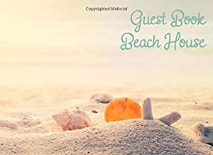 Guest Book Beach House: Home vacation guest book for visitors records (Guest book for vacation beach home)