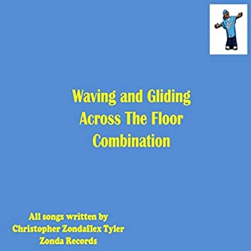 Waving and Gliding Across the Floor Combination