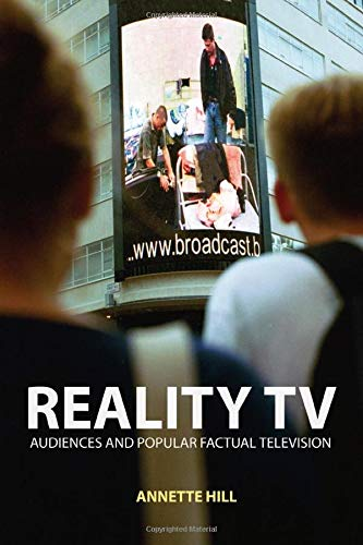 Reality TV: Factual Entertainment and Television Audiences