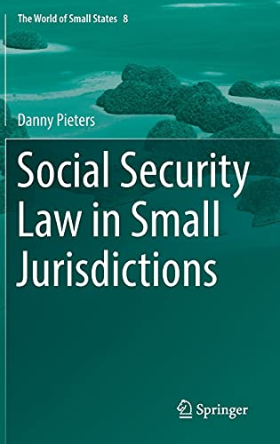 Social Security Law in Small Jurisdictions: 8 (The World of Small States)