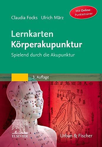 Lernkarten Körperakupunktur: Spielend durch die Akupunktur - mit Zugang zum Elsevier Portal