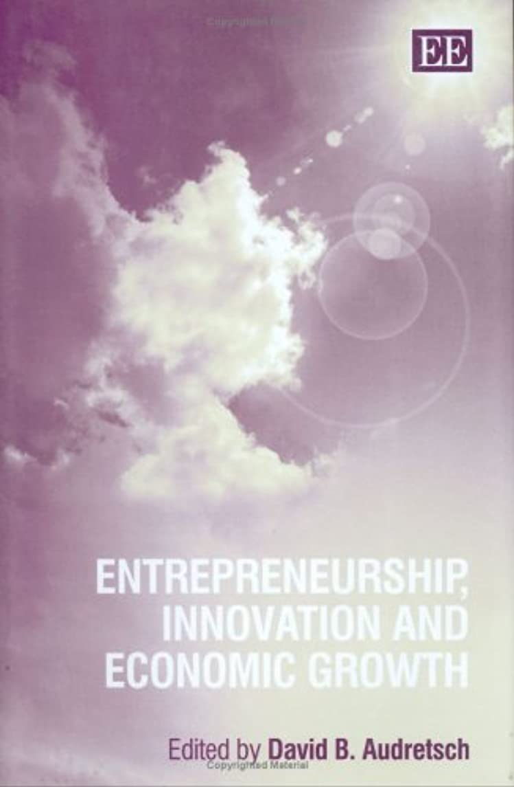 Entrepreneurship, Innovation And Economic Growth