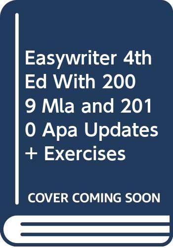 EasyWriter 4e with 2009 MLA and 2010 APA Updates & Exercises