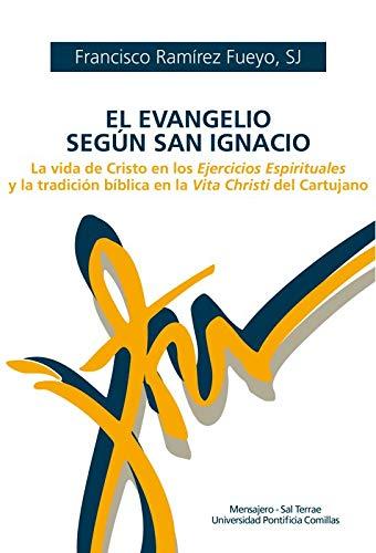 El Evangelio según San Ignacio: La vida de Cristo en los Ejercicios Espirituales y la tradición bíblica en la Vita Christi del Cartujano: 77