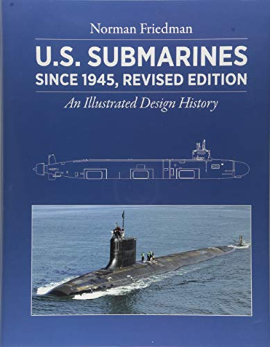 U.S. Submarines Since 1945, Revised Edition: An Illustrated Design History