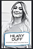 Celebrity Adult Coloring Book: Welcome to the World of Hilary Duff ( 40+ Pages, 6x9, Premium Quality)