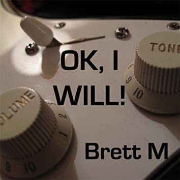 Ok, I Will!